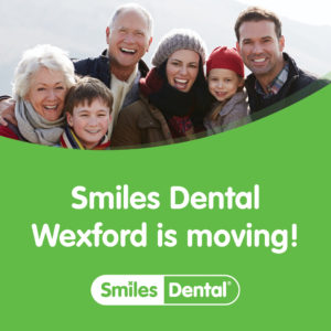 Smiles Dental Wexford is moving location! But we're not